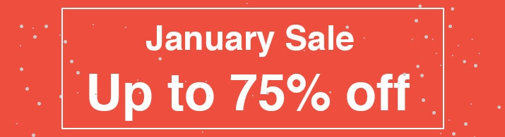 January Sale - Up To 75% Off